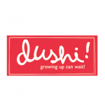 "Dushi ""Growing Up can wait"""