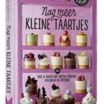 Zin in 'Nog meer kleine taartjes' van Petit gâteau?   Mix & match met nieuwe bodems, vullingen en toppings